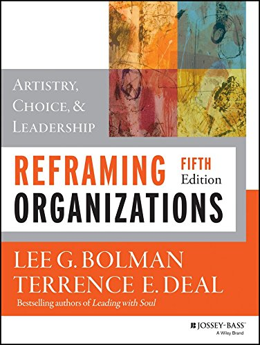 Reframing Organizations: Artistry, Choice, and Leadership 5e + WileyPLUS Learning Space ...