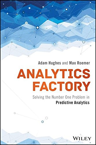 9781119295501: Analytics Factory: Solving the Number One Problem in Predictive Analytics (Wiley and SAS Business Series)