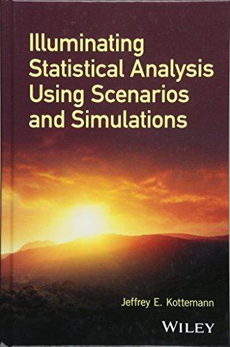 9781119296331: Illuminating Statistical Analysis Using Scenarios and Simulations