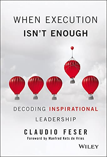 9781119302650: When Execution Isn't Enough: Decoding Inspirational Leadership