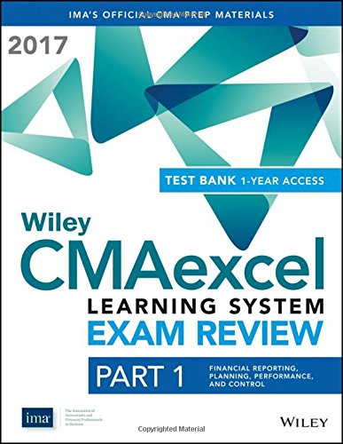 Wiley CMAexcel Learning System Exam Review 2017: Part 1, Financial Reporting, Planning, Performance...