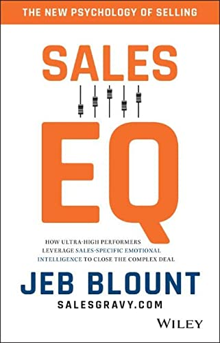 9781119312574: Sales Eq: How Ultra-high Performers Leverage Sales-specific Emotional Intelligence to Close the Complex Deal