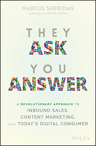 9781119312970: They Ask, You Answer: A Revolutionary Approach to Inbound Sales, Content Marketing, and Today's Digital Consumer