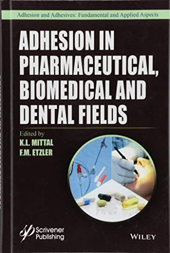 Adhesion in Pharmaceutical, Biomedical, and Dental Fields: K. L. Mittal