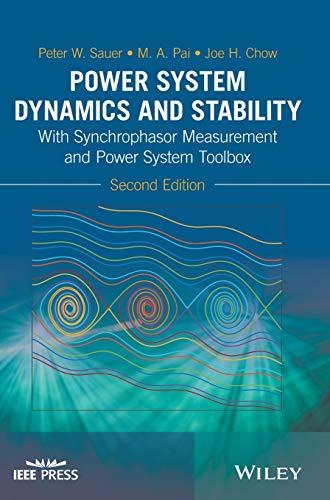 Power System Dynamics and Stability: With Synchrophasor: Sauer, Peter W.;