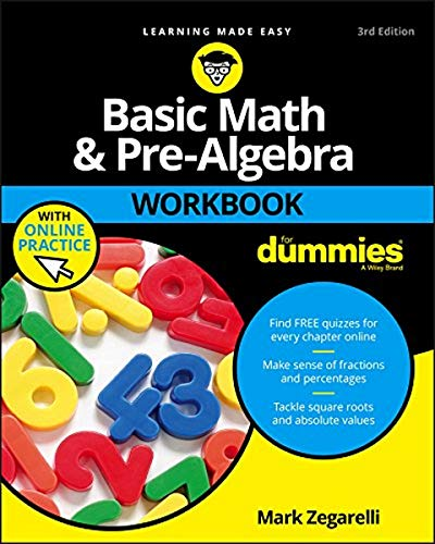 Basic Math and Pre-Algebra Workbook For Dummies: Mark Zegarelli
