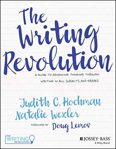 9781119364917: The Writing Revolution: A Guide to Advancing Thinking Through Writing in All Subjects and Grades