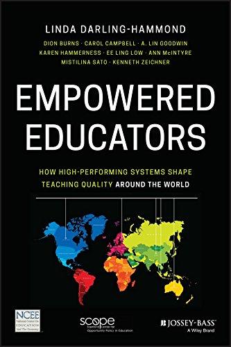 Empowered Educators: How High-Performing Systems Shape Teaching: Darling-Hammond, Linda; Burns,