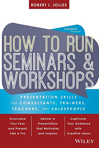 9781119374343: How to Run Seminars and Workshops: Presentation Skills for Consultants, Trainers, Teachers, and Salespeople