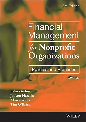 9781119382560: Financial Management for Nonprofit Organizations: Policies and Practices