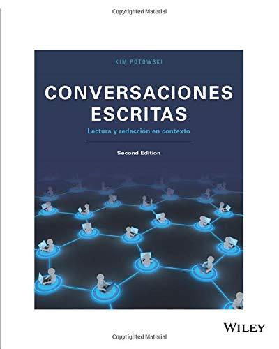 9781119386087: Conversaciones escritas: Lectura y redaccion en contexto, 2nd Edition: Lectura y redaccion en contexto