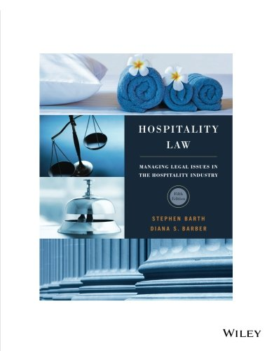 Hospitality Law: Managing Legal Issues in the Hospitality Industry 5e: Stephen C. Barth