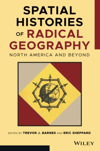 9781119404798: Spatial Histories of Radical Geography: North America and Beyond