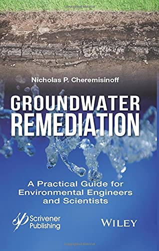 Groundwater Remediation: A Practical Guide for Environmental: Nicholas P. Cheremisinoff