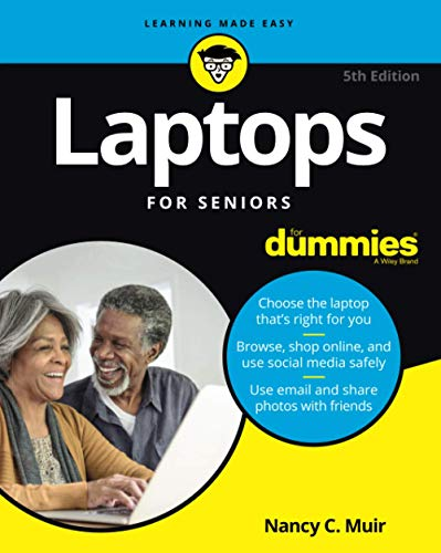Laptops For Seniors For Dummies (Paperback) 9781119420262 Get the most out of your laptop or tablet PC Laptops For Seniors For Dummies makes it easier than ever for the 50+ set to enjoy a laptop