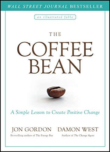 9781119430278: The Coffee Bean: A Simple Lesson to Create Positive Change (Jon Gordon)