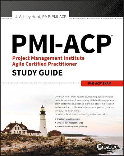 PMI-ACP Project Management Institute Agile Certified Practitioner: Hunt, J. Ashley