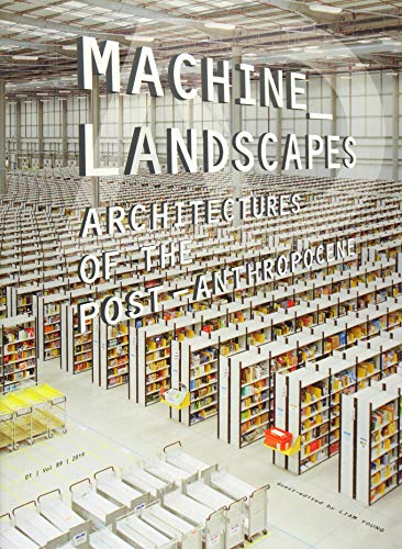 9781119453017: Machine Landscapes: Architectures of the Post-Anthropocene
