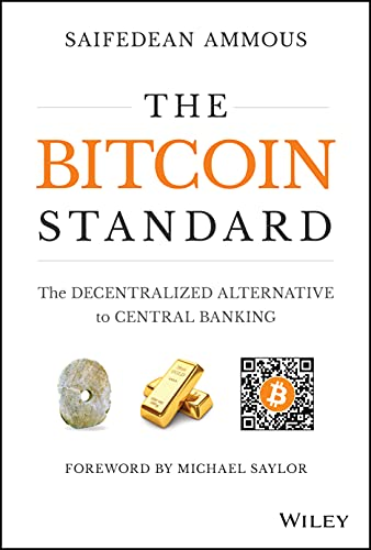 9781119473862: The Bitcoin Standard: The Decentralized Alternative to Central Banking