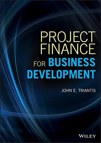 Project Finance for Business Development: John E. Triantis