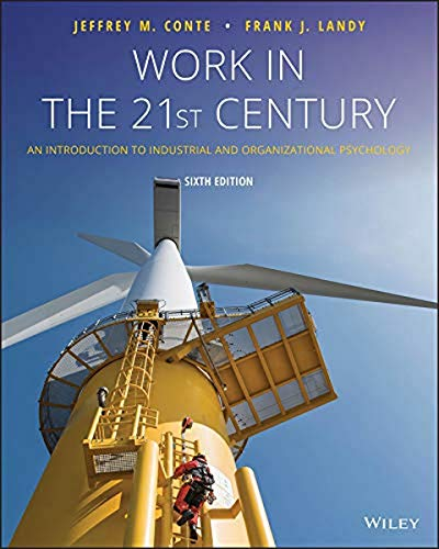 9781119493419: Work in the 21st Century: An Introduction to Industrial and Organizational Psychology