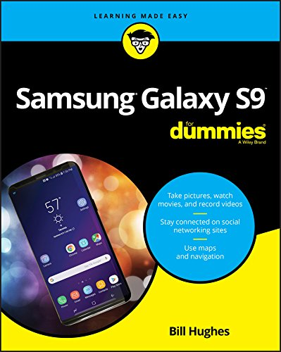 Samsung Galaxy S9 For Dummies (For Dummies (Computer/Tech)) 9781119502906 The bestselling guide to getting the most out of your Android Samsung Galaxy S9 Samsung Galaxy S9 For Dummies documents all the features