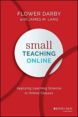 Small Teaching Online: Flower Darby (author), James M. Lang (author)