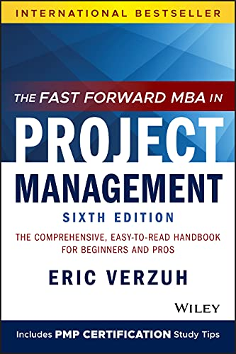 9781119700760: The Fast Forward MBA in Project Management: The Comprehensive, Easy to Read Handbook for Beginners and Pros