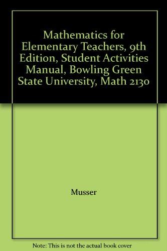 Mathematics for Elementary Teachers, 9th Edition, Student: Musser
