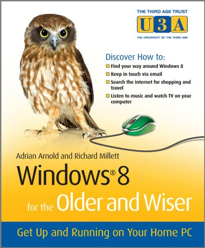 9781119941552: Windows 8 for the Older and Wiser: Get Up and Running on Your Computer