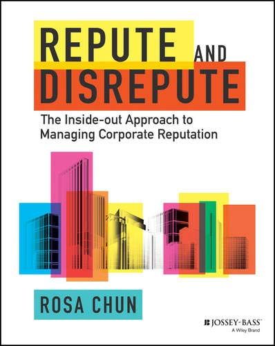 9781119942269: Repute and Disrepute: The Inside-Out Approach to Managing Corporate Reputation
