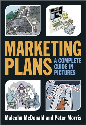 Marketing Plans: A Complete Guide in Pictures: McDonald, Malcolm