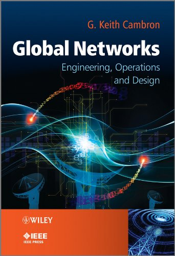 9781119943402: Global Networks: Engineering, Operations and Design