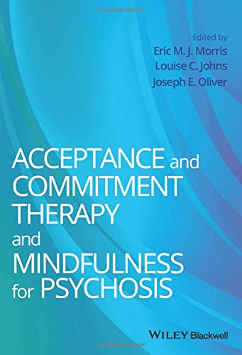 9781119950790: Acceptance and Commitment Therapy and Mindfulness for Psychosis