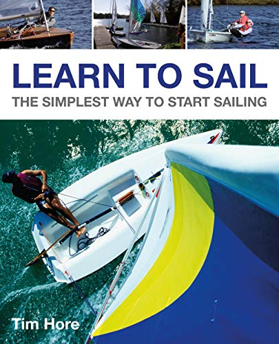 9781119952763: Learn to Sail: The Simplest Way to Start Sailing (Wiley Nautical)