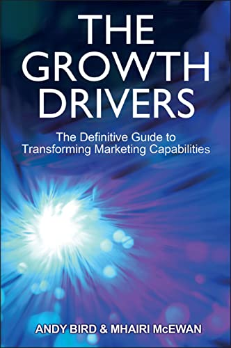 9781119953319: The Growth Drivers: The Definitive Guide to Transforming Marketing Capabilities