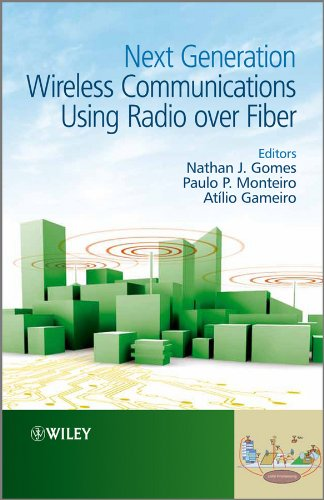Next Generation Wireless Communications Using Radio over Fiber: Nathan J. Gomes
