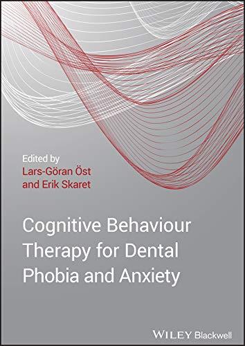 Cognitive Behavioral Therapy for Dental Phobia and: Editor: Lars-Göran Öst