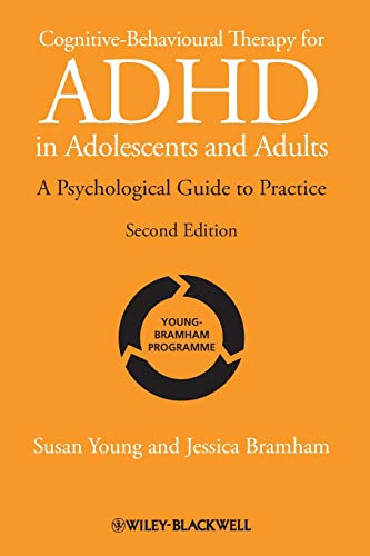 9781119960737: Cognitive-Behavioural Therapy for ADHD in Adolescents and Adults: A Psychological Guide to Practice, 2nd Edition