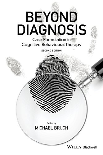 Beyond Diagnosis: Case Formulation in Cognitive Behavioural Therapy (Wiley Series in Clinical ...