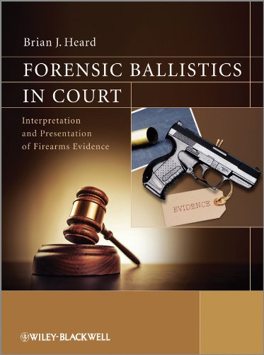 9781119962670: Forensic Ballistics in Court: Interpretation and Presentation of Firearms Evidence
