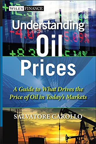9781119962724: Understanding Oil Prices: A Guide to What Drives the Price of Oil in Today's Markets