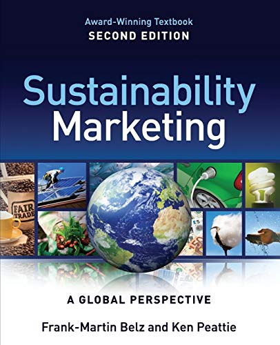 Sustainability Marketing: A Global Perspective: Belz, Frank-Martin, Peattie, Ken