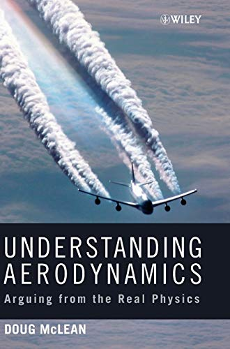 9781119967514: Understanding Aerodynamics: Arguing from the Real Physics