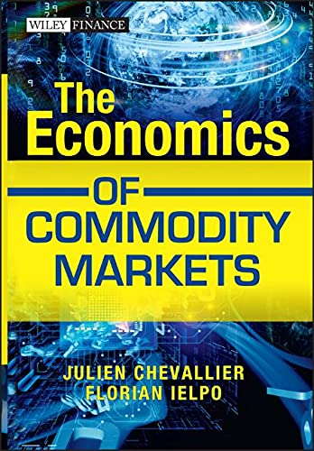 9781119967910: The Economics of Commodity Markets (The Wiley Finance Series)