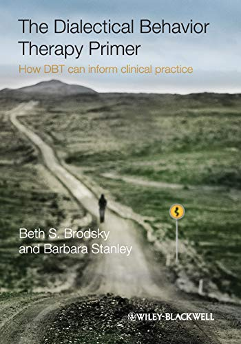 The Dialectical Behavior Therapy Primer - How: Beth S. Brodsky,