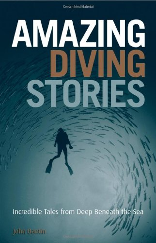 9781119969297: Amazing Diving Stories: Incredible Tales from Deep Beneath the Sea
