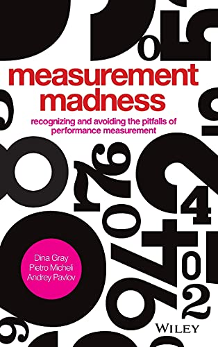 9781119970705: Measurement Madness: Recognizing and Avoiding the Pitfalls of Performance Measurement