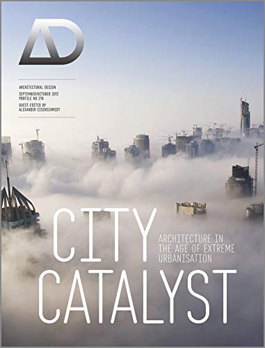 9781119972662: City Catalyst: Architecture in the Age of Extreme Urbanisation
