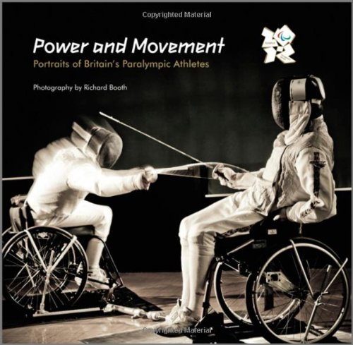 9781119973102: Power and Movement : Portraits of Britain's Paralympic Athletes : An Official London 2012 Games Publication
